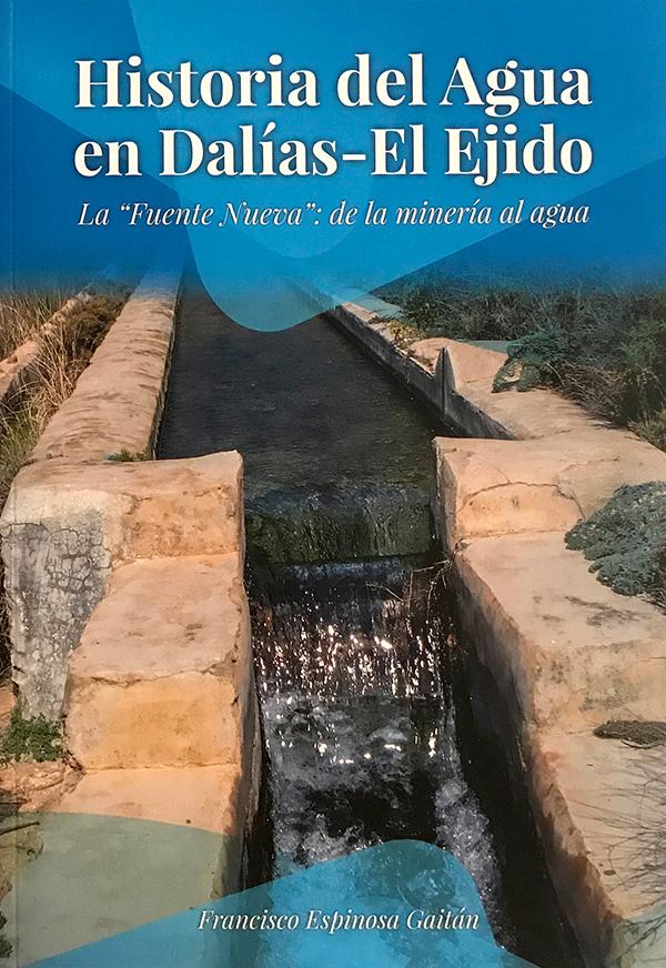 Historia del Agua en Dalías-El Ejido. La Fuente Nueva: de la minería al agua