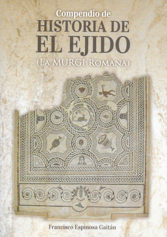 Compendio de Historia de El Ejido (La Murgi Romana)